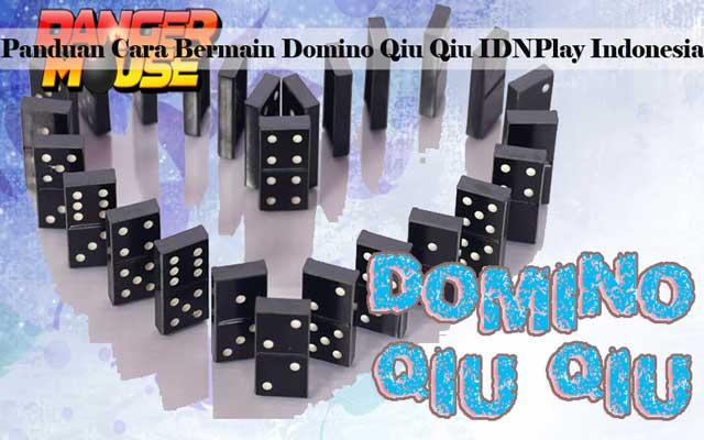 panduan cara bermain domino qiu qiu idnplay indonesia